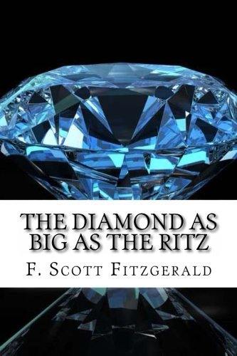 F. Scott Fitzgerald The Diamond As Big As The Ritz