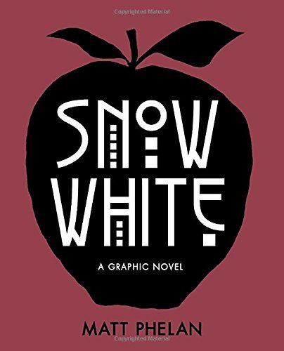 Matt Phelan Snow White A Graphic Novel