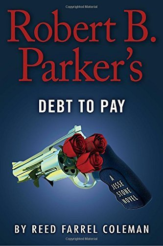Reed Farrel Coleman Robert B. Parker's Debt To Pay
