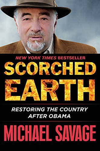 Michael Savage Scorched Earth Restoring The Country After Obama
