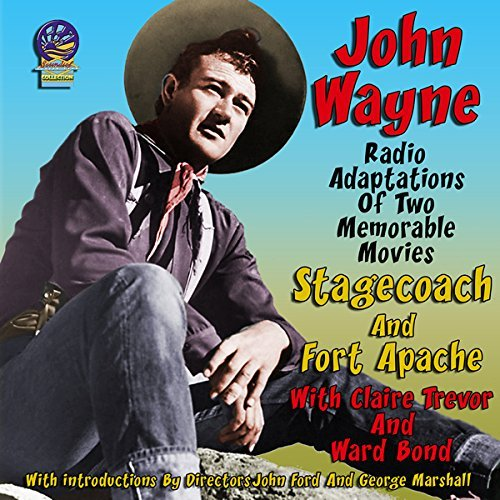 John Wayne Stagecoach Fort Apache Audio Adaptations