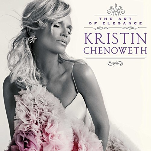 Kristin Chenoweth Art Of Elegance The