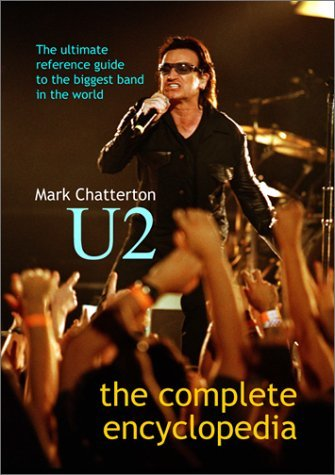 Mark Chatterton U2 The Complete Encyclopedia