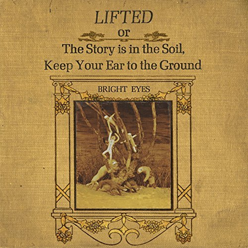 Bright Eyes Lifted Or The Story Is In The Soil Keep Your Ear To The Ground Remastered Includes Download Card