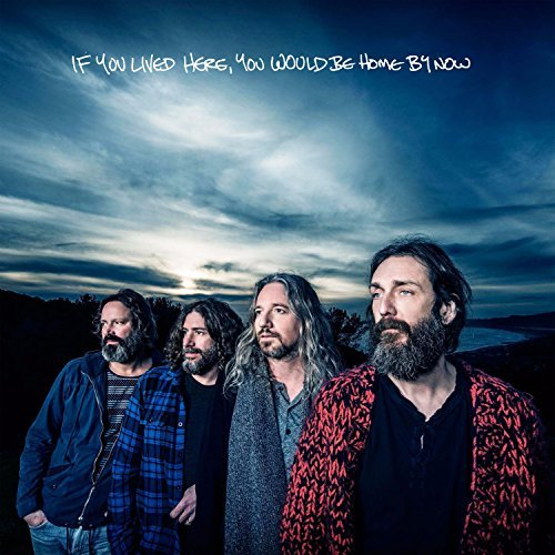 Chris Robinson Brotherhood If You Lived Here You Would Be Home By Now