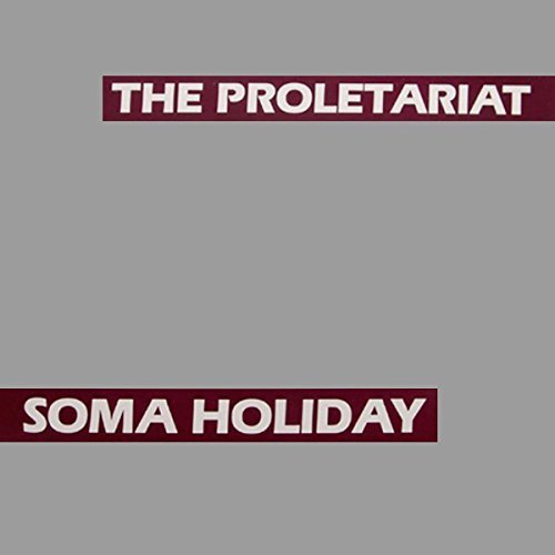 The Proletariat Soma Holiday Lp