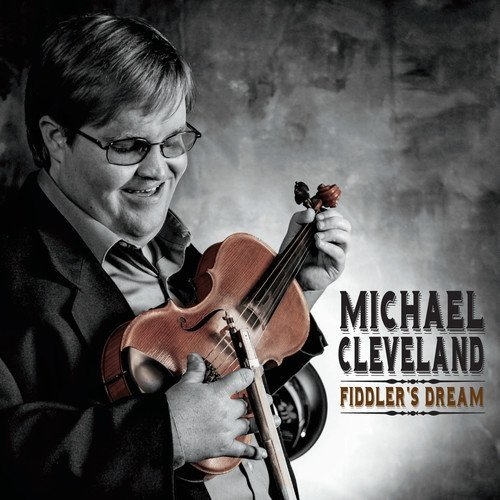 Michael Cleveland Fiddler's Dream