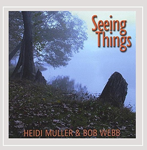 Heidi & Bob Webb Muller Seeing Things
