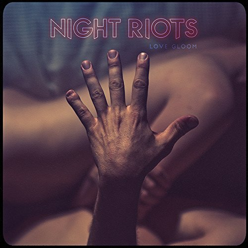 Night Riots Love Gloom