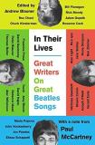 Andrew Blauner In Their Lives Great Writers On Great Beatles Songs