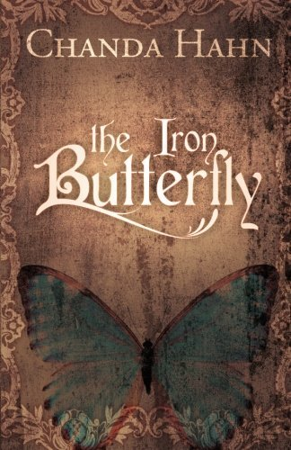 Chanda Hahn The Iron Butterfly