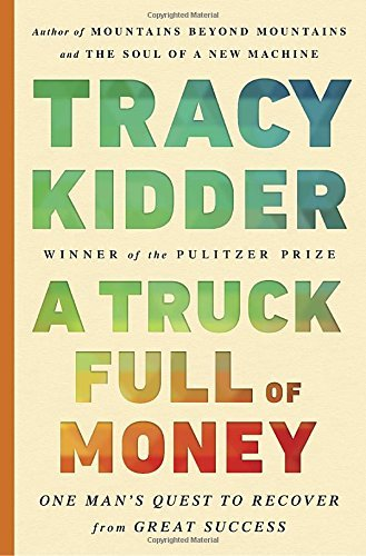 Tracy Kidder A Truck Full Of Money