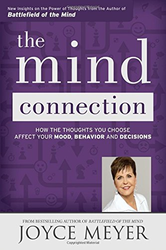 Joyce Meyer The Mind Connection How The Thoughts You Choose Affect Your Mood Beh