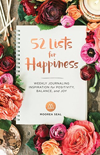 Moorea Seal 52 Lists For Happiness Weekly Journaling Inspiration For Positivity Bal