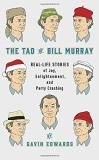 Gavin Edwards The Tao Of Bill Murray Real Life Stories Of Joy Enlightenment And Part