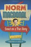 Norm Macdonald Based On A True Story A Memoir