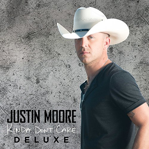 Justin Moore Kinda Dont Care(dlx
