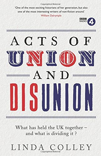 Linda Colley Acts Of Union And Disunion