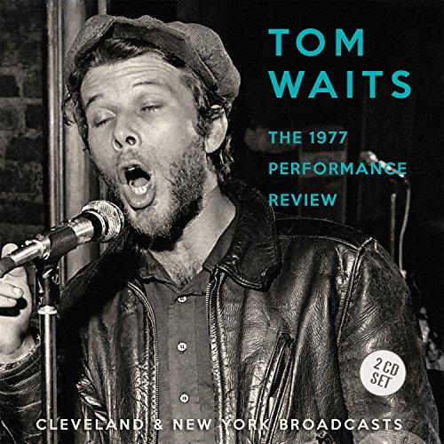 Tom Waits The 1977 Performance Review