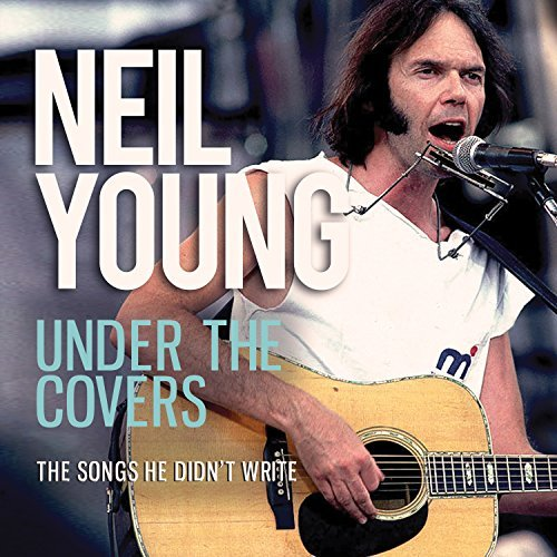 Neil Young Under The Covers