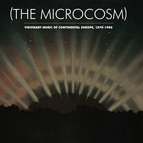 (the Microcosm) Visionary Music Of Continental Europe 1970 1986