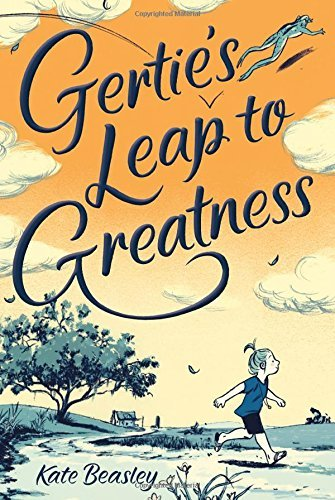 Kate Beasley Gertie's Leap To Greatness