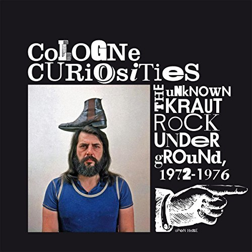 Cologne Curiosities The Unknown Krautrock Underground 1972 1976