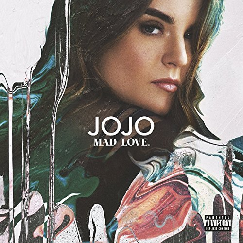 Jojo Mad Love (explicit) Explicit