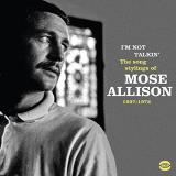 Mose Allison I'm Not Talkin' The Song Stylings Of Mose Allison 1957 1972 Import Gbr