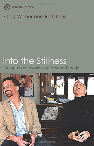Gary Weber Into The Stillness Dialogues On Awakening Beyond Thought