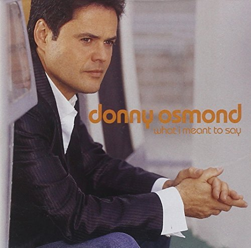 Donny Osmond What I Meant To Say Int'l Bon Import Gbr