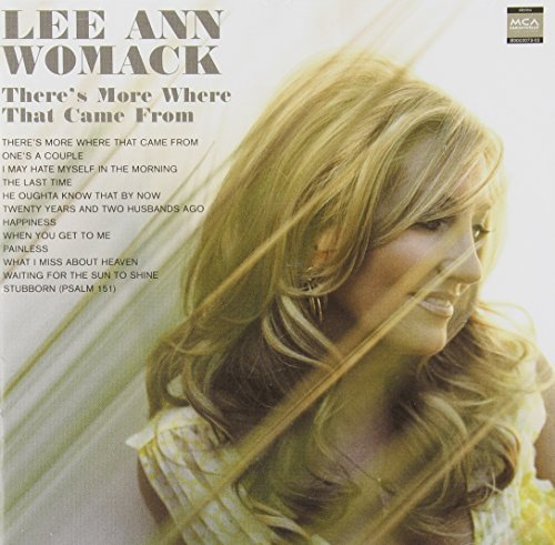 Lee Ann Womack Theres More Where That Came Fr