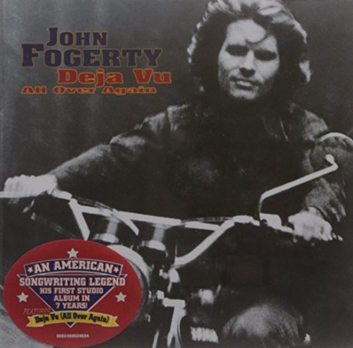 John Fogerty Deja Vu All Over Again