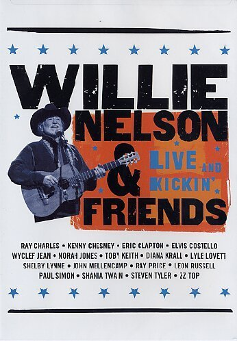 Willie & Friends Nelson Live & Kickin'