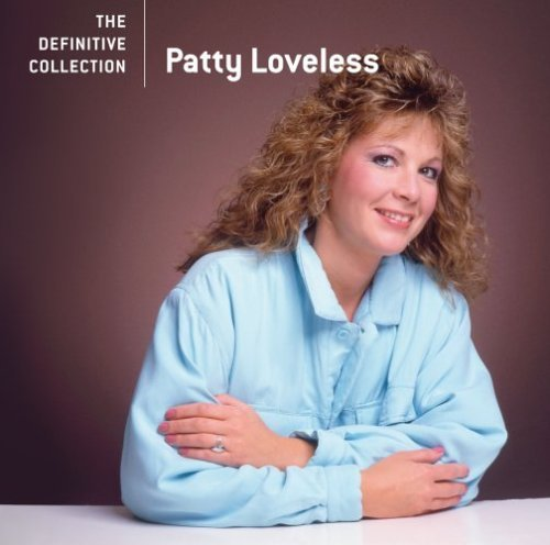 Patty Loveless Definitive Collection