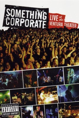 Something Corporate Live At The Ventura Explicit Version Live At The Ventura