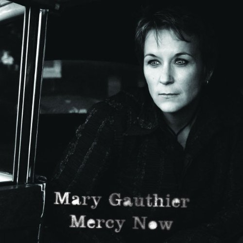 Mary Gauthier Mercy Now