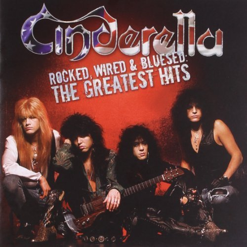 Cinderella Rocked Wired & Bluesed Greate Rocked Wired & Bluesed Greate