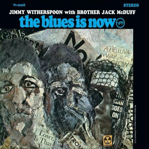 Jimmy Witherspoon Blues Is Now