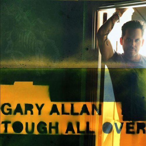 Gary Allan Tough All Over
