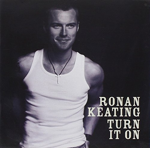 Ronan Keating Turn It On Import Gbr Incl. Bonus Tracks