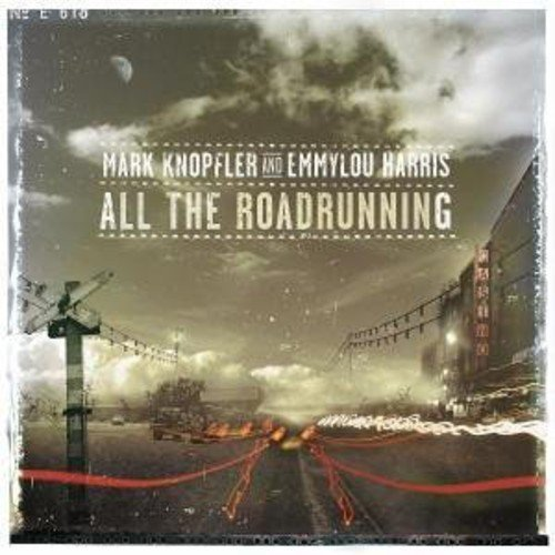 Mark & Emmylou Harris Knopfler All The Roadrunning Import Eu