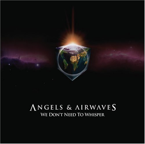 Angels & Airwaves We Don't Need To Whisper Clean Version