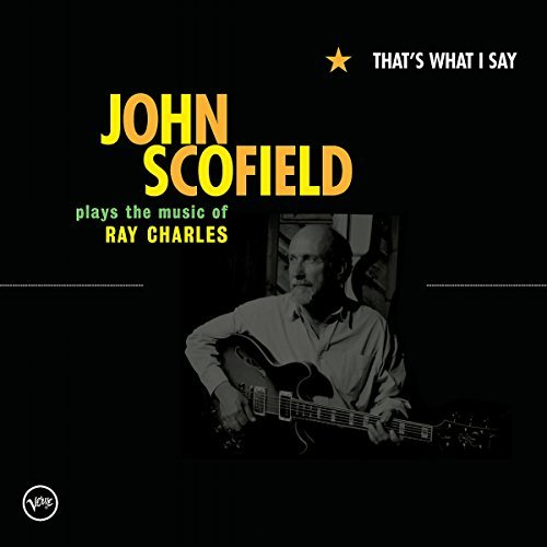 John Scofield That's What I Say