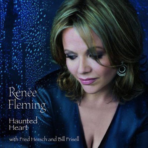 Renee Fleming Haunted Heart Fleming (sop) Haunted Heart