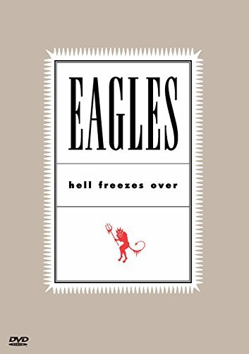 Eagles Hell Freezes Over Hell Freezes Over