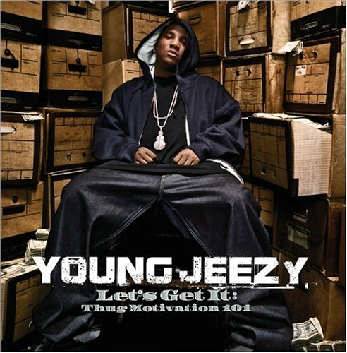 Young Jeezy Let's Get It Thug Motivation Clean Version