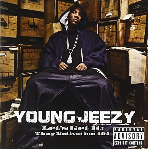 Young Jeezy Let's Get It Thug Motivation Explicit Version