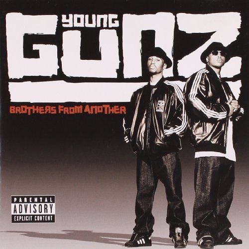 Young Gunz Brothers From Another Explicit Version
