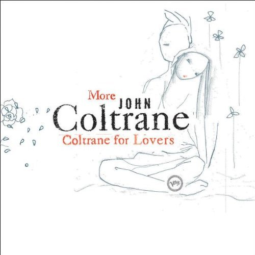 John Coltrane More Coltrane For Lovers